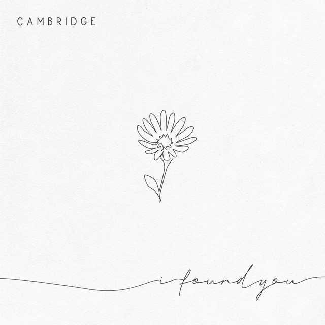 Cambridge – I Found You