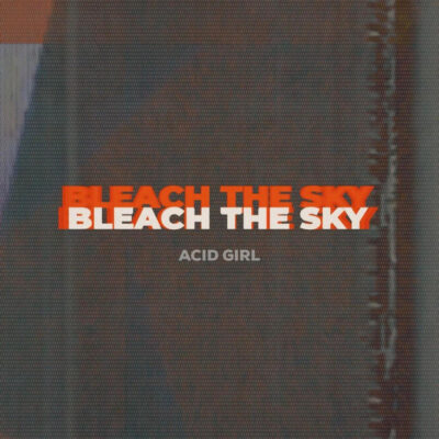 Bleach The Sky - Her Skin